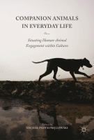 Companion animals in everyday life : situating human-animal engagement within cultures /