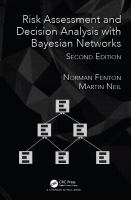 Risk assessment and decision analysis with Bayesian networks /