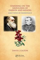 Standing on the shoulders of Darwin and Mendel : early views of inheritance /
