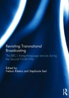 Revisiting transnational broadcasting : the BBC's foreign-language services during the Second World War /