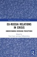 EU-Russia relations in crisis : understanding diverging perceptions /