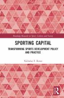 Sporting capital : transforming sports development policy and practice /