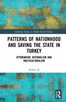 Patterns of nationhood and saving the state in Turkey : Ottomanism, nationalism and multiculturalism /