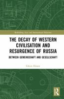 Decay of western civilisation and resurgence of Russia : between Gemeinschaft and Gesellschaft /