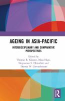 Ageing in Asia-Pacific : interdisciplinary and comparative perspectives /