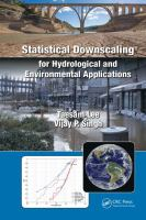 Statistical downscaling for hydrological and environmental applications /