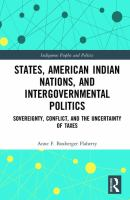 States, American Indian Nations, and Intergovernmental Politics : Sovereignty, Conflict, and the Uncertainty of Taxes /