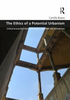 The ethics of a potential urbanism : critical encounters between Giorgio Agamben and architecture