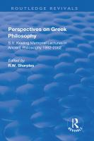 Perspectives on Greek philosophy : S.V. Keeling memorial lectures in ancient philosophy, 1991-2002 /