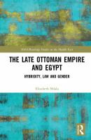 Late Ottoman Empire and Egypt : hybridity, law and gender /