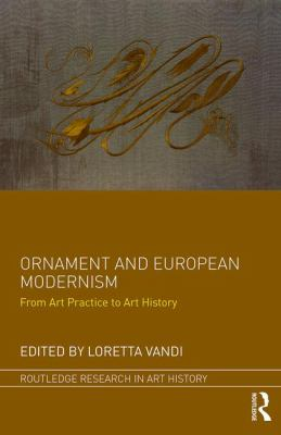Ornament and European modernism : from art practice to art history