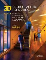 3D photorealistic rendering. Volume 1, Interiors & exteriors with V-Ray & 3ds Max