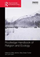 Routledge handbook of religion and ecology /