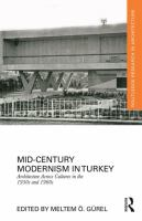 Mid-century modernism in Turkey : architecture across cultures in the 1950s and 1960s