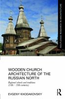 Wooden church architecture of the Russian north : regional schools and traditions (14th-19th centuries)