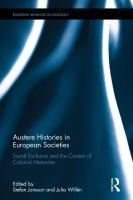 Austere histories in European societies : social exclusion and the contest of colonial memories /