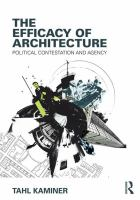 The efficacy of architecture : political contestation and agency