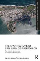 The architecture of San Juan de Puerto Rico : five centuries of urban and architectural experimentation