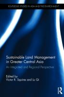 Sustainable land management in greater Central Asia : an integrated and regional perspective /