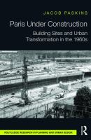 Paris under construction : building sites and urban transformation in the 1960s