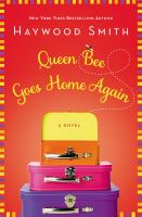 Queen Bee Goes Home Again by Haywood Smith