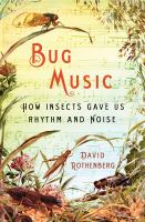 Bug music : how insects gave us rhythm and noise
