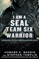 I am a SEAL Team Six warrior : memoirs of an American soldier