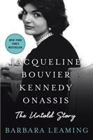 Jacqueline Bouvier Kennedy Onassis : the untold story