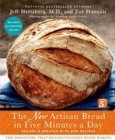The new artisan bread in five minutes a day : the discovery that revolutionizes home baking