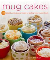 Mug cakes : 100 speedy microwave treats to satisfy your sweet tooth