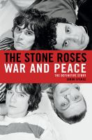 The Stone Roses : war and peace