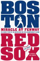 Miracle at Fenway : the inside story of the Boston Red Sox 2004 championship season