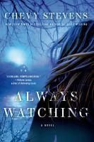 Always watching : [a novel]