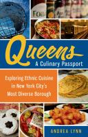 Queens, a culinary passport : exploring ethnic cuisine in New York City's most diverse borough