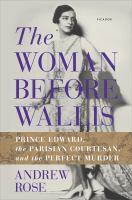 The woman before Wallis : Prince Edward, the parisian courtesan, and the perfect murder
