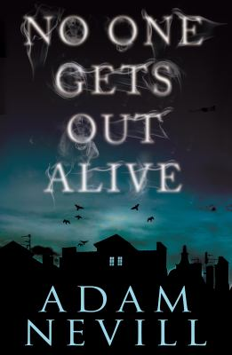 Cover Image for No One Gets Out Alive  by Adam Nevill