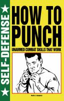 Self-defense : how to punch : unarmed combat skills that work