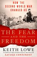 Fear and the freedom : how the Second World War changed us /