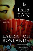 The iris fan : a novel of Feudal Japan
