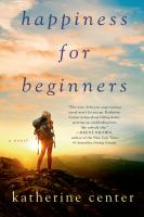 Happiness for beginners : a novel