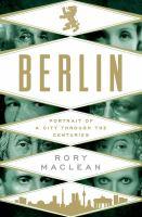 Berlin : portrait of a city through the centuries