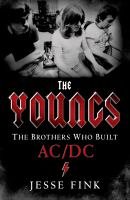 The Youngs : the brothers who built AC/DC