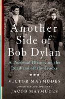 Another side of Bob Dylan : a personal history on the road and off the tracks