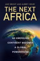 The next Africa : an emerging continent becomes a global powerhouse