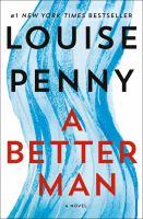 A better man : a Chief Inspector Gamache novel