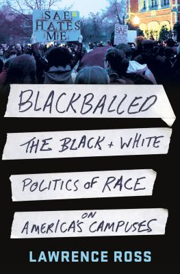 Book cover for Blackballed : the black and white politics of race on America's campuses / Lawrence Ross