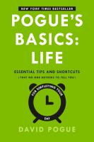 Pogue's basics. Life : essential tips and shortcuts (that no one bothers to tell you) for simplifying your day