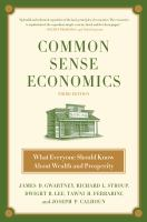 Common sense economics : what everyone should know about wealth and prosperity /