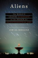 Aliens : the world's leading scientists on the search for extraterrestrial life
