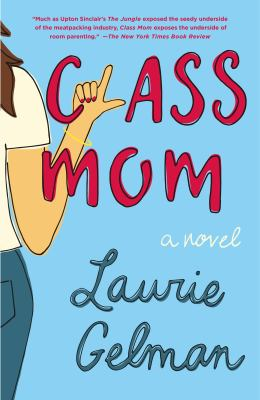 Cover Image for Class Mom by Laurie Gelman
